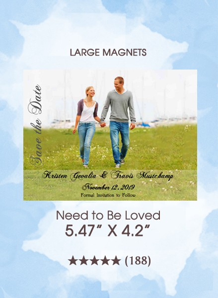 Need To Be Loved Save the Date Magnets