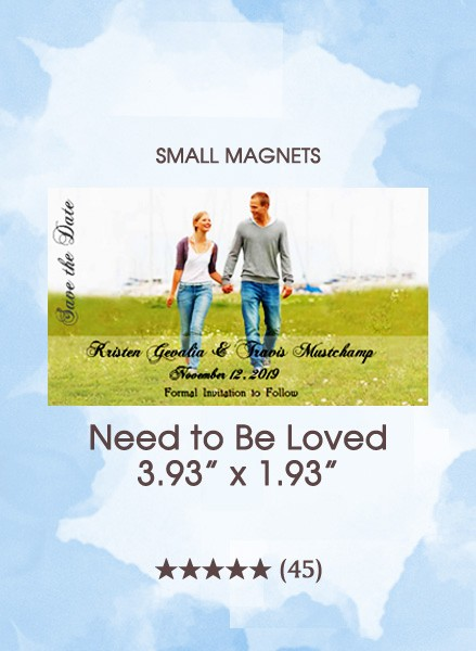 Need To Be Loved, Too Save the Date Small Magnets