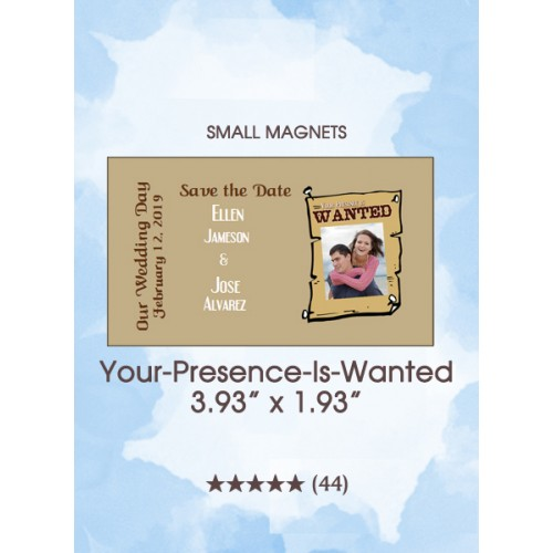 Your-Presence-Is-Wanted, Too Save the Date Small Magnets