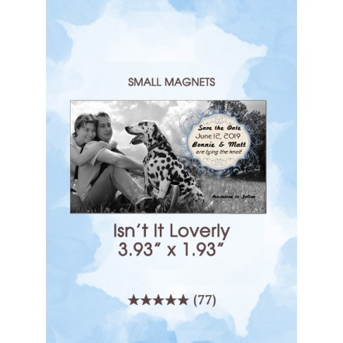 Isn't It Loverly, Too Save the Date Small Magnets